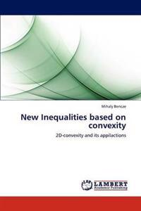 New Inequalities Based on Convexity