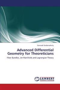 Advanced Differential Geometry for Theoreticians