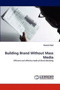 Building Brand Without Mass Media