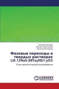 Fazovye Perekhody V Tverdykh Rastvorakh Li0.12na0.88taynb1-Yo3