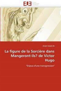 La Figure de la Sorci�re Dans Mangeront-Ils? de Victor Hugo