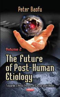 The Future of Post-Human Etiology