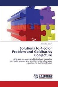 Solutions to 4-Color Problem and Goldbach's Conjecture