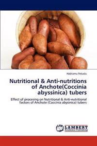 Nutritional & Anti-Nutritions of Anchote(coccinia Abyssinica) Tubers