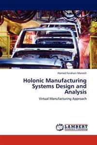 Holonic Manufacturing Systems Design and Analysis