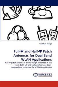 Full-Ψ And Half-Ψ Patch Antennas for Dual Band Wlan Applications