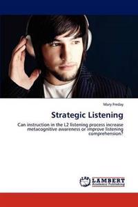 Strategic Listening