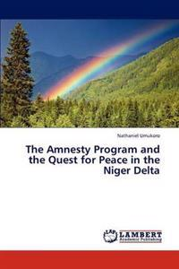 The Amnesty Program and the Quest for Peace in the Niger Delta