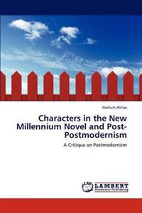 Characters in the New Millennium Novel and Post-Postmodernism