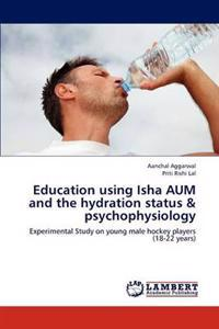 Education Using Isha Aum and the Hydration Status & Psychophysiology