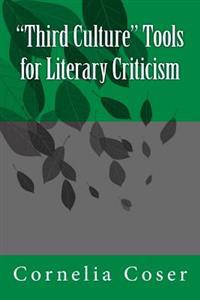 Third Culture Tools for Literary Criticism
