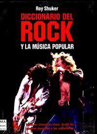 Diccionario Del Rock Y La Musica Popular/ Dictionary of Rock and Popular Music