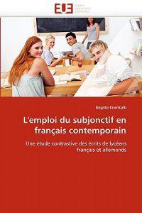 L''emploi Du Subjonctif En Fran�ais Contemporain