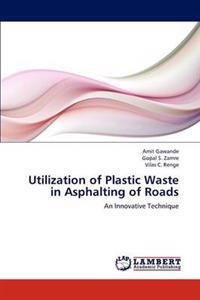 Utilization of Plastic Waste in Asphalting of Roads