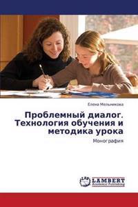 Problemnyy Dialog. Tekhnologiya Obucheniya I Metodika Uroka