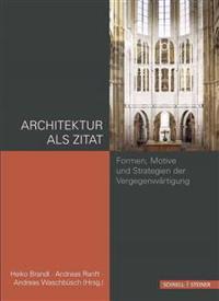 Architektur ALS Zitat: Formen, Motive Und Strategien Der Vergegenwartigung
