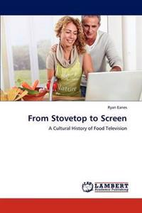 From Stovetop to Screen