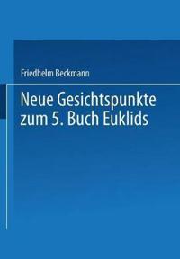 Neue Gesichtspunkte Zum 5. Buch Euklids