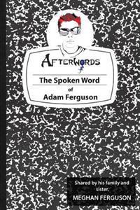 Afterw0rds: The Spken Word of Adam Ferguson