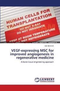 Vegf-Expressing Msc for Improved Angiogenesis in Regenerative Medicine