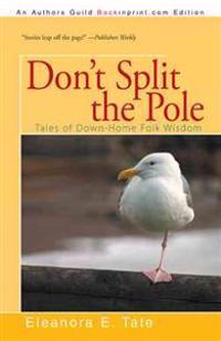 Don't Split the Pole