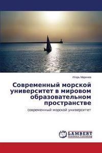 Sovremennyy Morskoy Universitet V Mirovom Obrazovatel'nom Prostranstve
