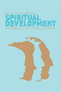 Spiritual Development: Examining the Four Stages of Growth