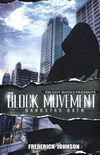 The Block Movement: Gangsta's Oath