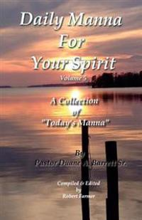 Daily Manna for Your Spirit Volume 5