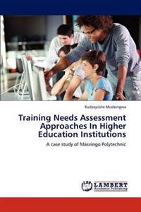 Training Needs Assessment Approaches in Higher Education Institutions