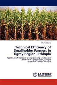 Technical Efficiency of Smallholder Farmers in Tigray Region, Ethiopia
