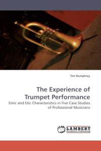 The Experience of Trumpet Performance