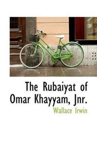 The Rub Iy T of Omar Khayy M, Jnr.