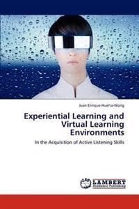 Experiential Learning and Virtual Learning Environments