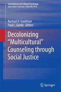 "Decolonizing ""Multicultural"" Counseling"
