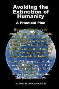 Avoiding the Extinction of Humanity