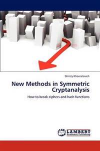 New Methods in Symmetric Cryptanalysis