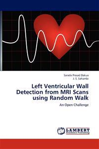 Left Ventricular Wall Detection from MRI Scans Using Random Walk