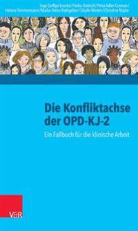 Die Konfliktachse Der Opd-KJ-2: Ein Fallbuch Fur Die Klinische Arbeit