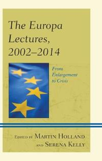 The Europa Lectures, 2002-2014: From Enlargement to Crisis