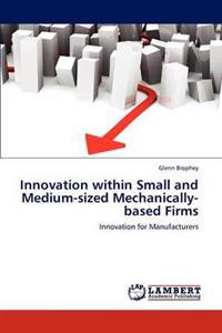 Innovation Within Small and Medium-Sized Mechanically-Based Firms