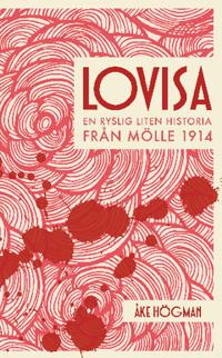 Lovisa : en ryslig liten historia från Mölle 1914