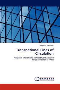 Transnational Lines of Circulation