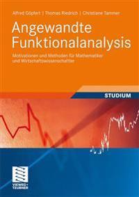 Angewandte Funktionalanalysis: Motivationen Und Methoden Für Mathematiker Und Wirtschaftswissenschaftler