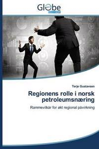 Regionens Rolle I Norsk Petroleumsnaering - Gustavsen Terje | Inprintwriters.org
