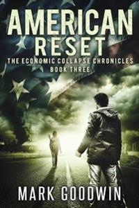 American Reset: Book Three of the Economic Collapse Chronicles