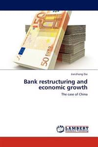 Bank Restructuring and Economic Growth