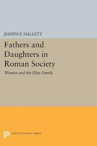 Fathers and Daughters in Roman Society