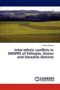 Inter-Ethnic Conflicts in Snnprs of Ethiopia, Konso and Derashie Districts