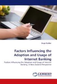 Factors Influencing the Adoption and Usage of Internet Banking